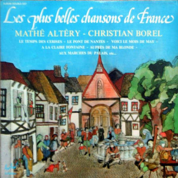 mathé altéry & Christian Borel Les plus belles chansons de france