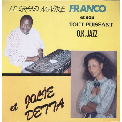 Franco et tout puissant O.K. Jazz et Jolie detta
