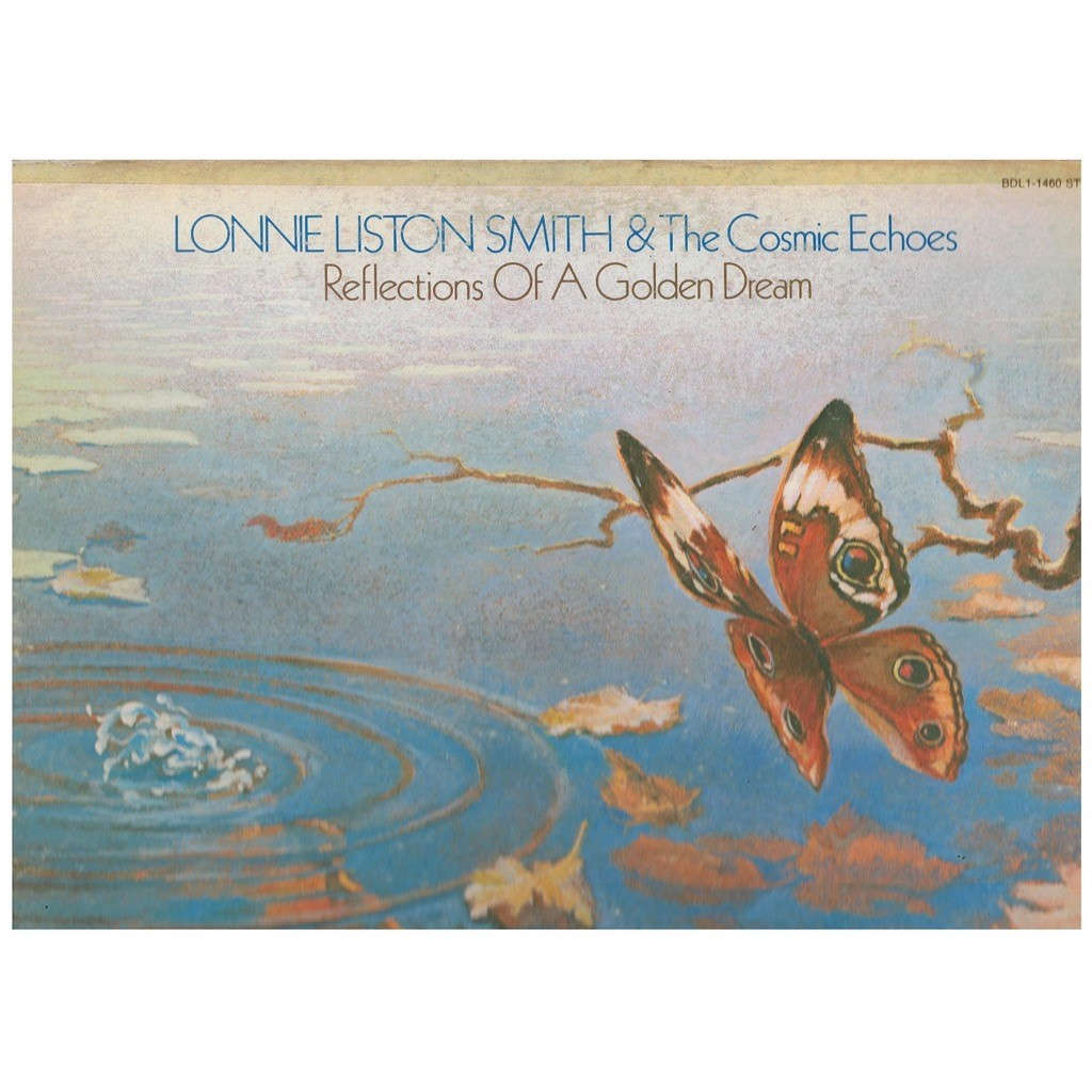 LONNIE LISTON SMITH & COSMIC ECHOES REFLECTIONS OF A GOLDEN DREAM