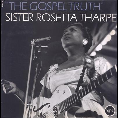 Sister Rosetta Tharpe The Gospel Truth