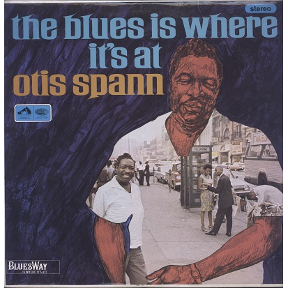 Otis Spann The blues is where it's at