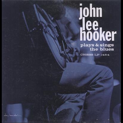 John Lee Hooker Plays & sings the blues