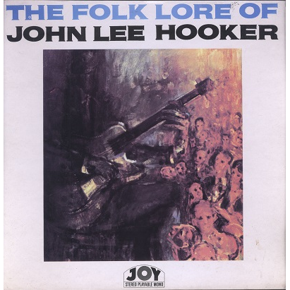 John Lee Hooker The folklore of