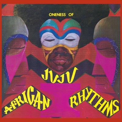 Oneness Of Juju African Rhythms