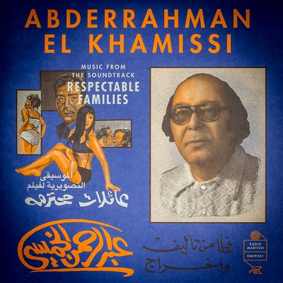 Abderrahman El Khamissi Music from the soundtrack 'Respectable Families'