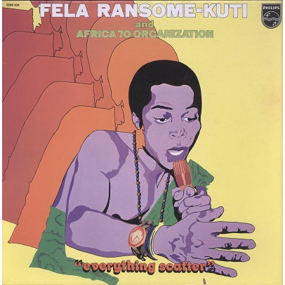 Fela Kuti and Africa 70 Everything scatter