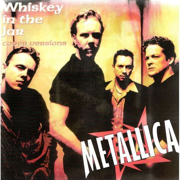 Whiskey In The Jar Cover Versions By Metallica Cd With Maicold4