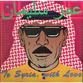 OMAR SOULEYMAN ‎ - To Syria, With Love (2xlp+cd) - LP x 2