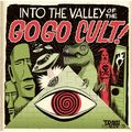 THE GO GO CULT - Into The Valley Of The Go Go Cult (lp) - LP