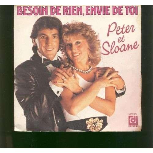 PETER ET SLOANE Besoin de rien , envie de toi - ma vie avec toi, ta vie avec moi..