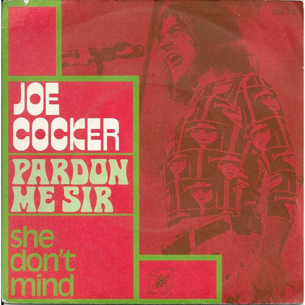 Joe Cocker Pardon me Sir