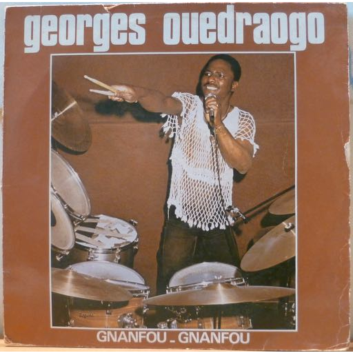 GEORGES OUEDRAOGO Gnanfou-gnanfou