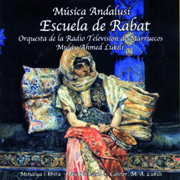 Orquesta de la radio Télévision de Marruecas Musica Andalusi : Escuela de Rabat