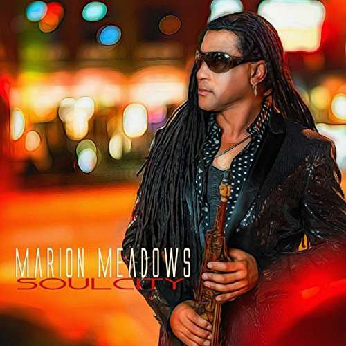 Marion Meadows (w/Peabo Bryson,Will Downing) Soul City