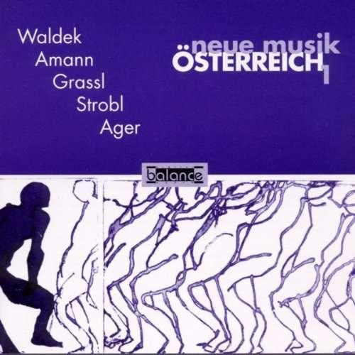 Waldek / Amann / Grassl / Strobl / Ager Neue Musik Österreich 1 /