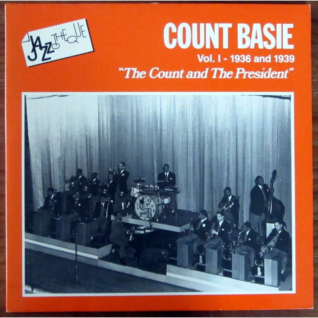 count basie orchestra The count and the president (vol 1: 1936 and 1939)