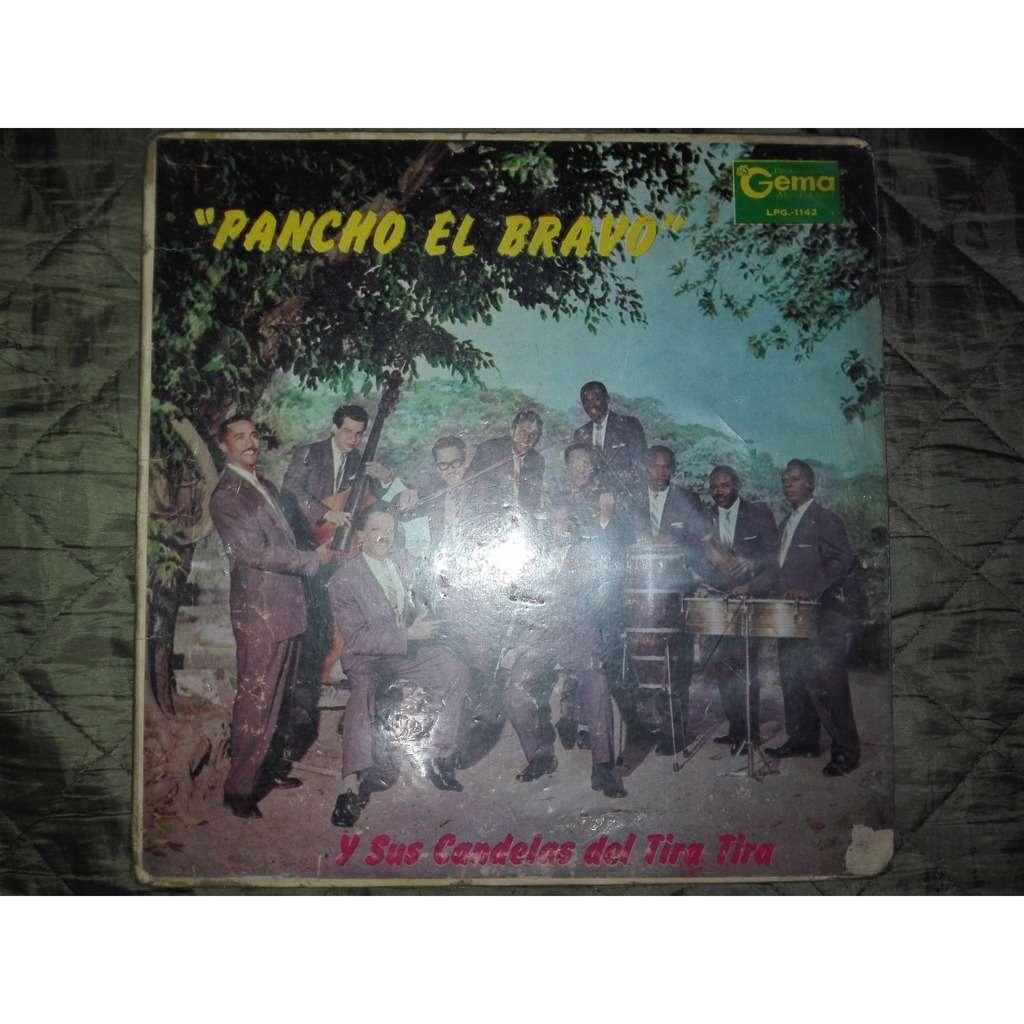 Pancho el Bravo Pancho El Bravo y sus Candelas del Tira Tira