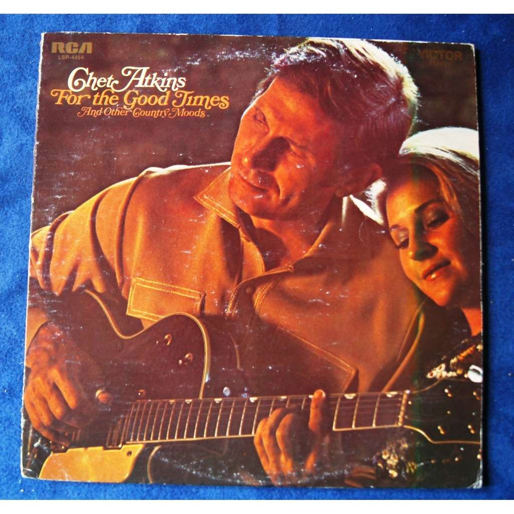 chet atkins FOR THE GOOD TIMES