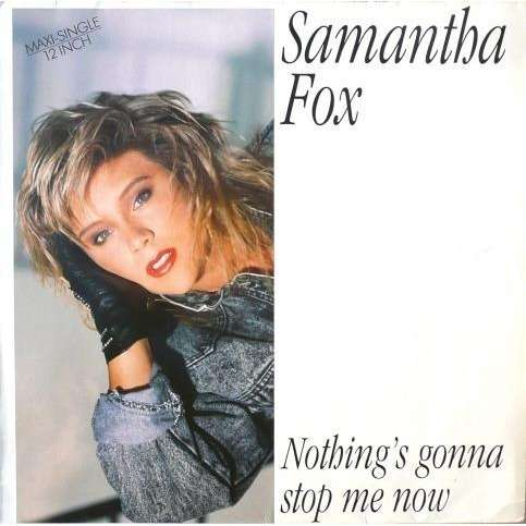 samantha fox NOTHING S GONNA STOP ME NOW