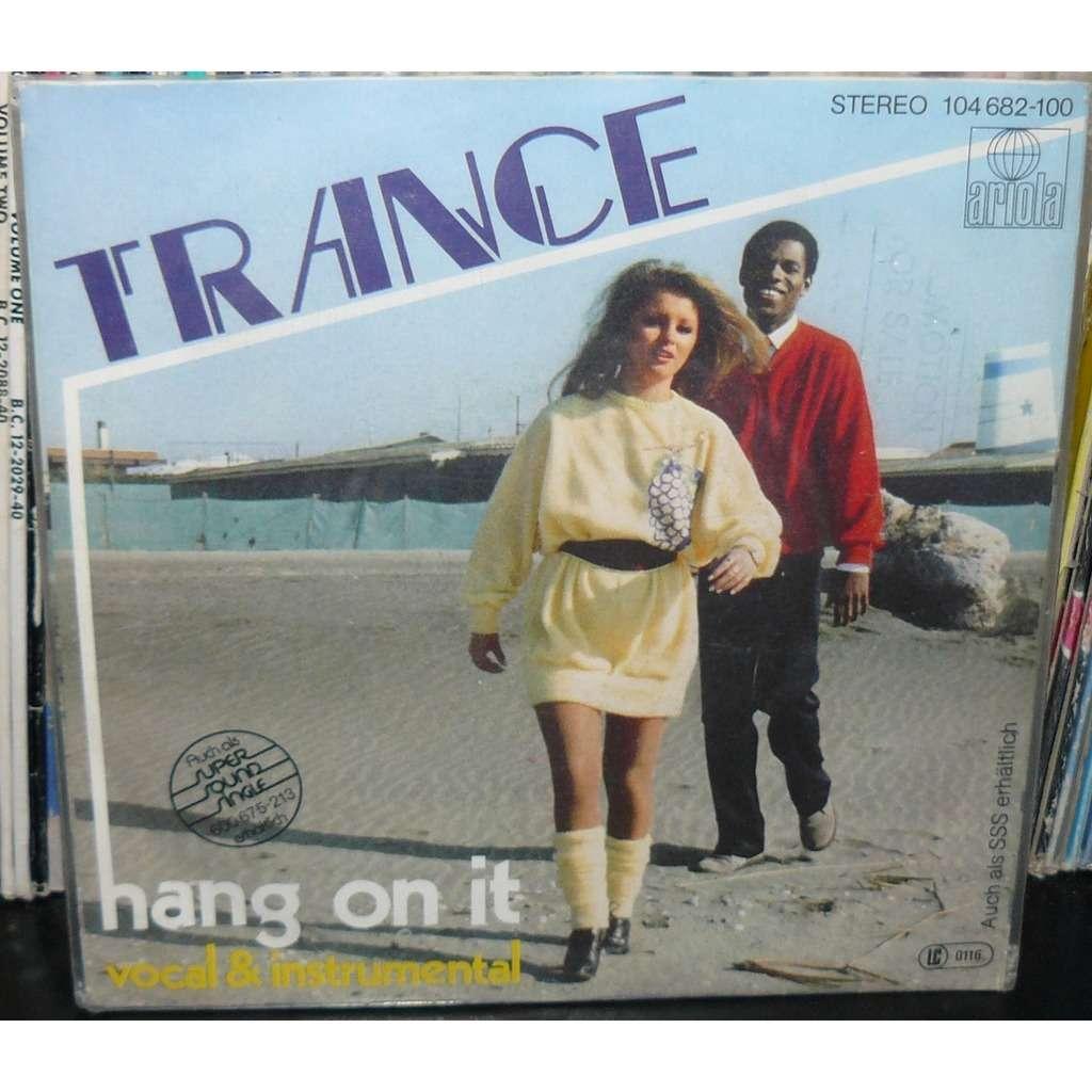 trance hang on it