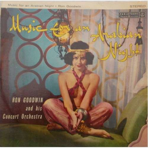 Ron Goodwin & His Concert Orchestra Ron Goodwin & His Concert Orchestra (Music For An Arbian Night.....) - PCS 3002