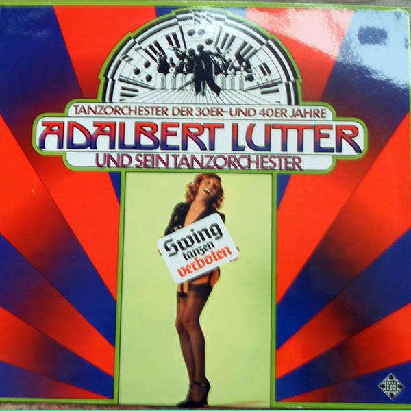 Adalbert Lutter und sein Tanzorchester Swing tanzen verboten