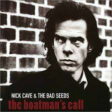 nick cave & the bad seeds The Boatman's call / little empty boat / right now i'm a-roaming