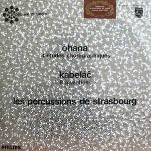 PERCUSSIONS DE STRASBOURG ohana (4 etudes choregraphiques) - kabelac (8 inventions)