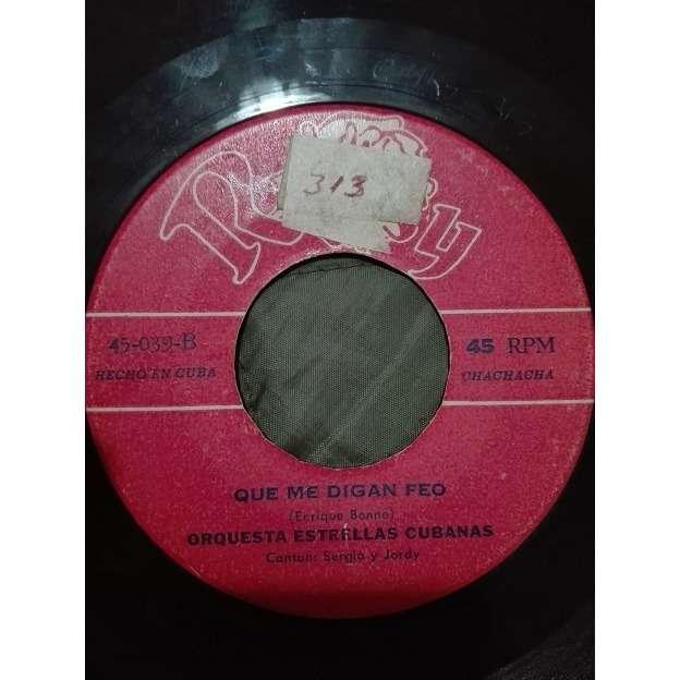 Orquesta Estrellas Cubanas Porque no dices no(chachacha)/Que me digan feo(chachacha)