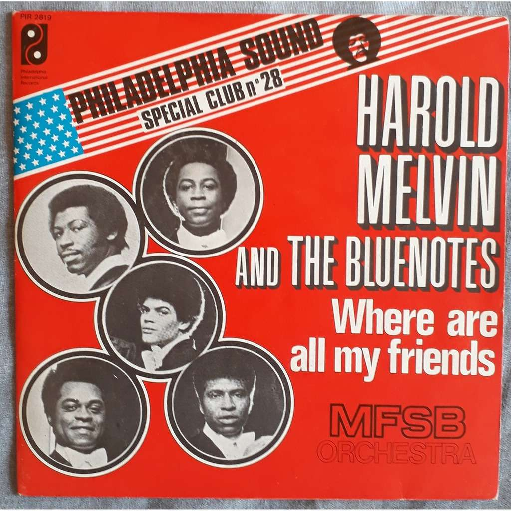 Harold Melvin and the Blue Notes Where are all my friends / Philadelphia sound Special club n 28