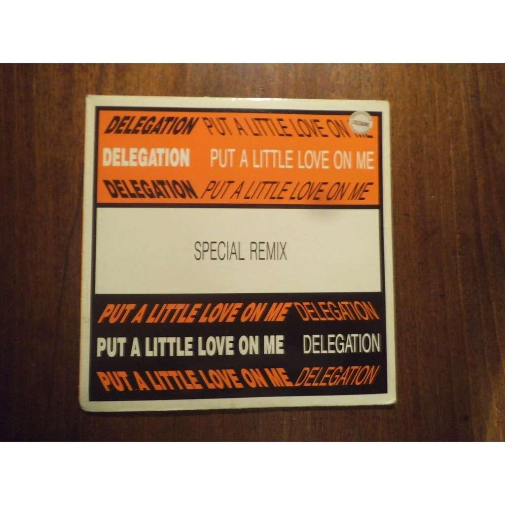 delegation Put A Little Love On Me (Special Remix) / Put A Little Love On Me (Special Remix)