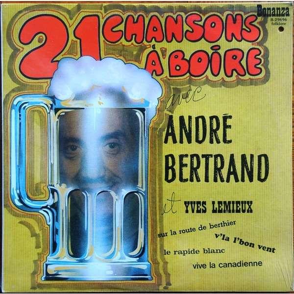 ANDRE BERTRAND - YVES LEMIEUX 21 CHANSONS A BOIRE
