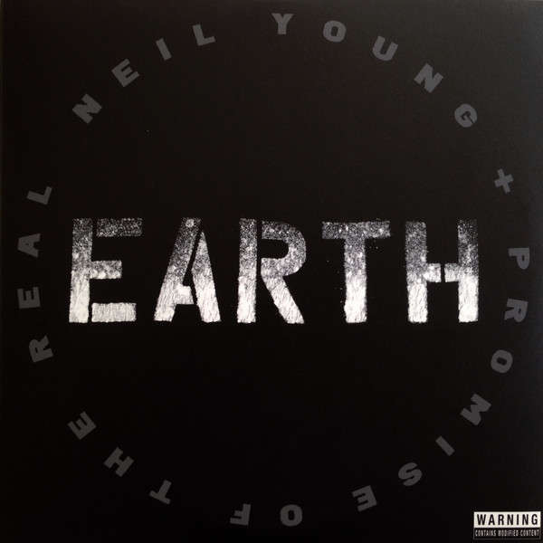 YOUNG, NEIL + Promise of the Real EARTH