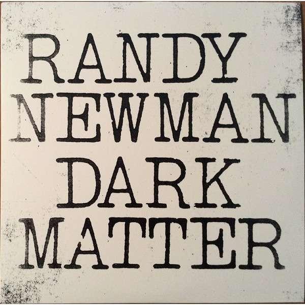 Randy Newman Dark Matter