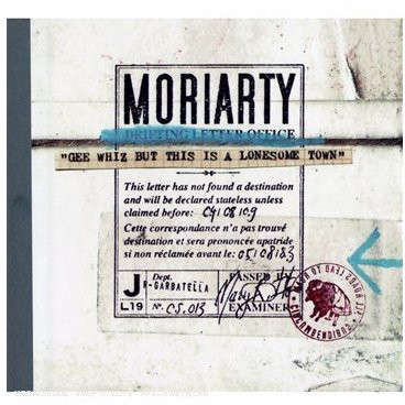 Moriarty Gee whiz but this is a lonesome town limited edition
