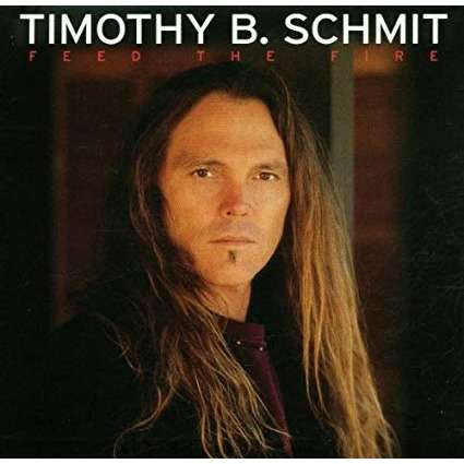 timothy b. schmit feed the fire