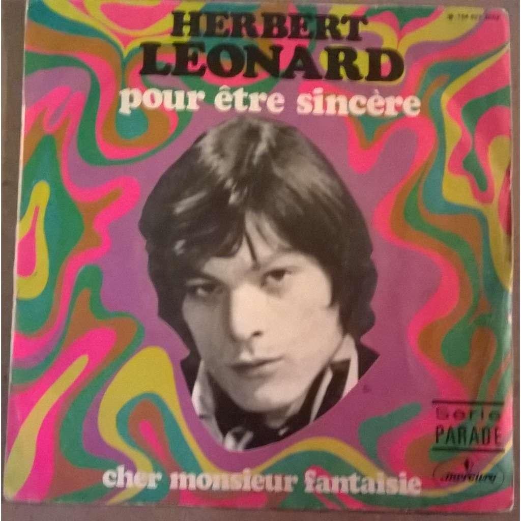 Herbert Léonard Pour Être Sincère / Cher Monsieur Fantaisie
