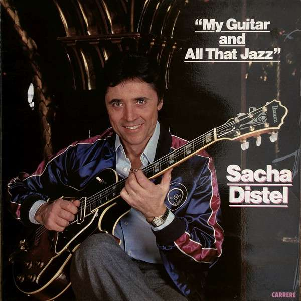 DISTEL SACHA MY GUITAR AND ALL THAT JAZZ