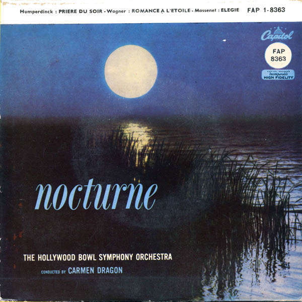 carmen dragon & The Hollywood Bowl Symphony Orches Nocturne