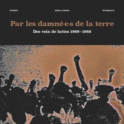 Par les damné.e.s de la terre (various) Des voix de luttes 1969-1988