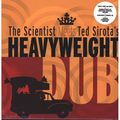 SCIENTIST MEETS TED SIROTA'S - Heavyweight Dub (2xlp+cd) - LP x 2