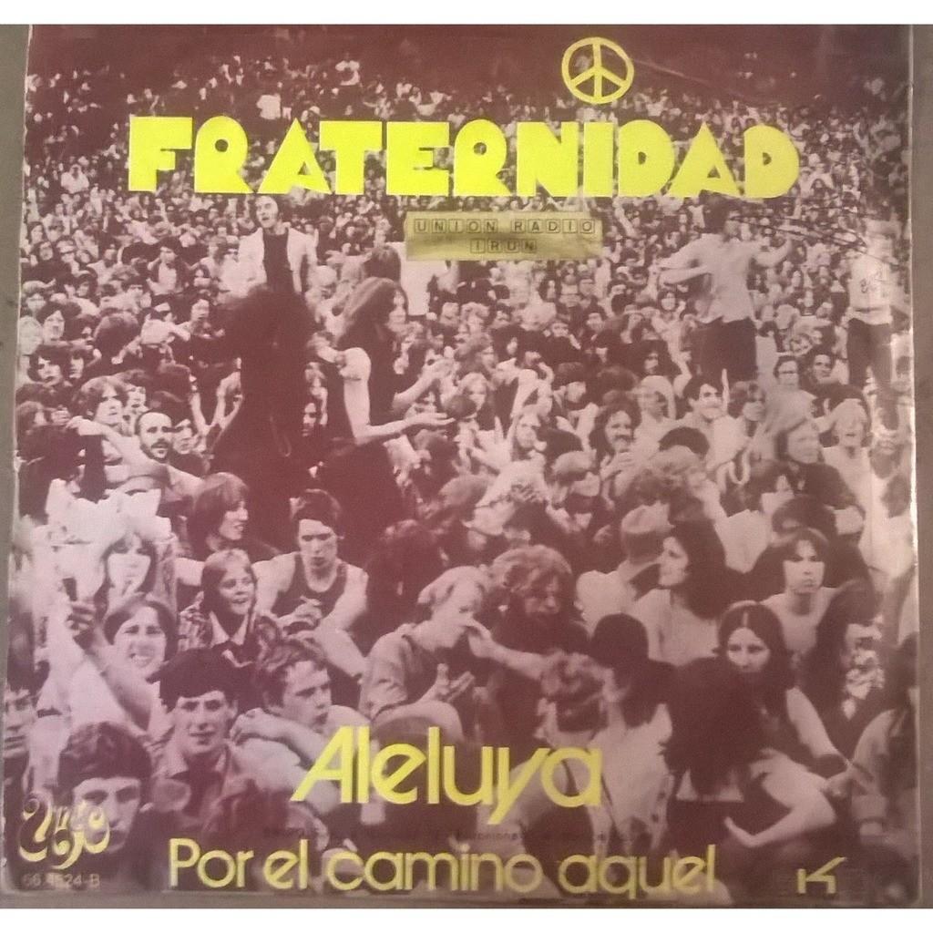 Fraternidad Aleluya / Por El Camino Aquel