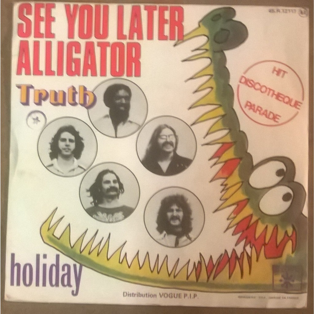 Truth See You Later Alligator / Holiday