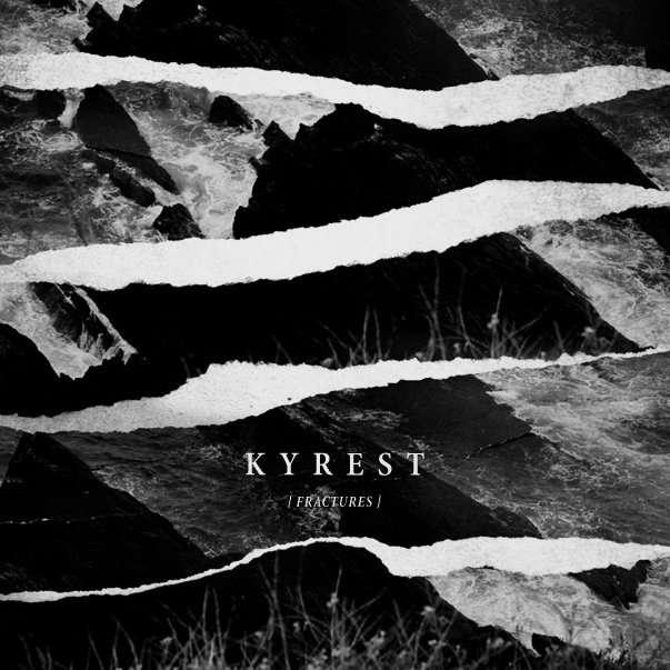 Kyrest { Fractures }