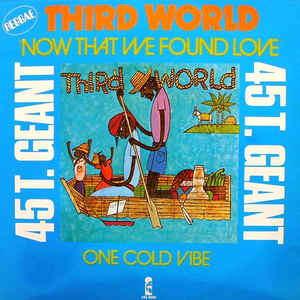 third world NOW THAT WE FOUND LOVE (LONG VERSION 7'00) 1978 FRANCE (MAXIBOX)