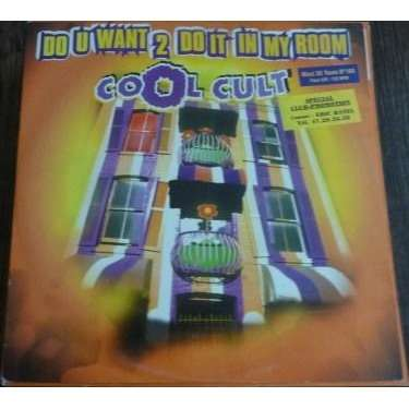 cool cult do u want 2 do it in my room