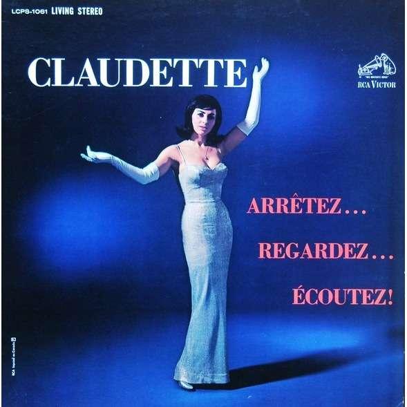 Claudette Arretez... Regardez... Ecoutez !