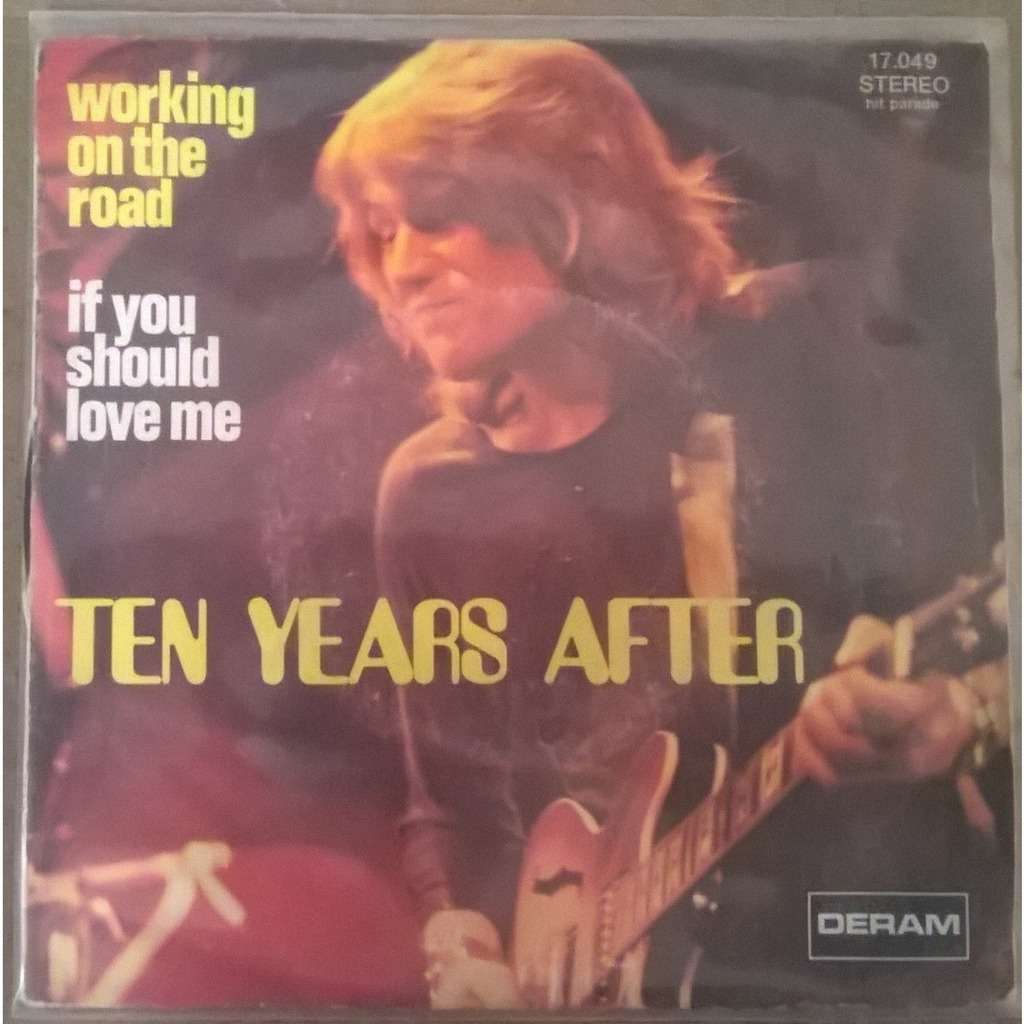 Ten Years After Working On The Road / If You Should Love Me
