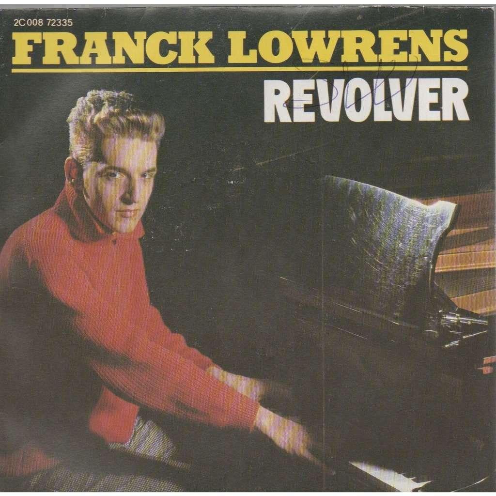 Franck Lowrens Revolver - Robert