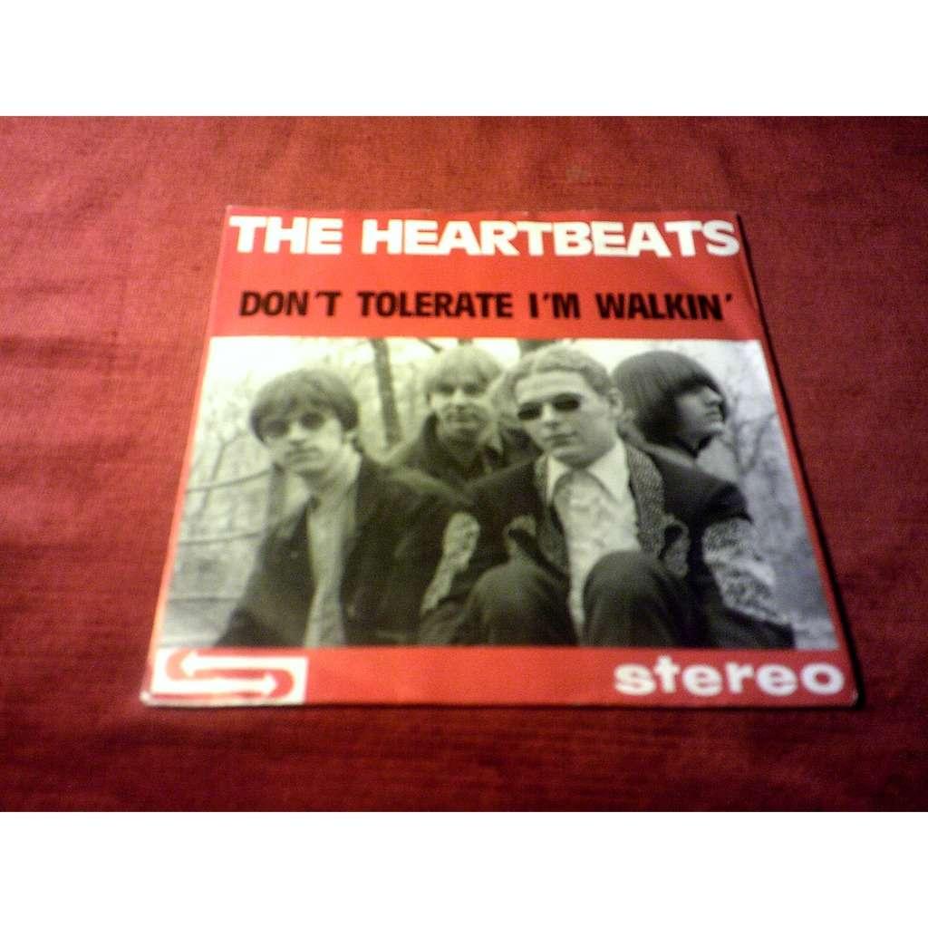 THE HEARTBEATS DON'T TOLERATE I'M WALKIN